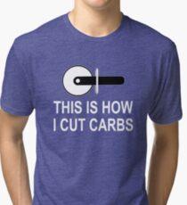 This Is How I Cut Carbs Tri-blend T-Shirt