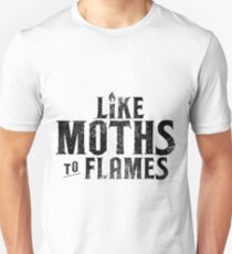 like moths to flames Unisex T-Shirt