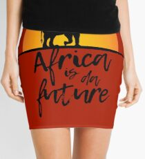 Africa is da future Mini Skirt