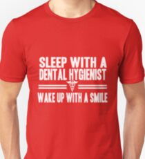 c69b1fd1 Sleep with a Dental Hygienist wake up with a smile Slim Fit T-Shirt
