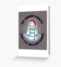 Party Like It's My Birthday Funny Christmas Jesus Christ  Greeting Card