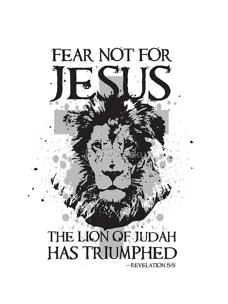 Fear not for Jesus the Lion of Judah has Triumphed Christian by BullQuacky