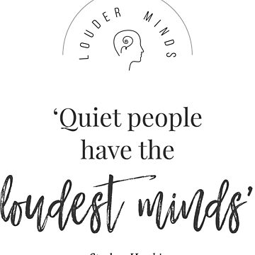 Quiet People Have the Loudest Minds by louderminds