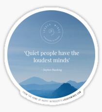 Quiet People Have the Loudest Minds (Blue) Sticker