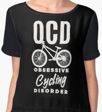 OCD Obsessive Cycling Disorder - Funny Cycler Bicycle  Women's Chiffon Top