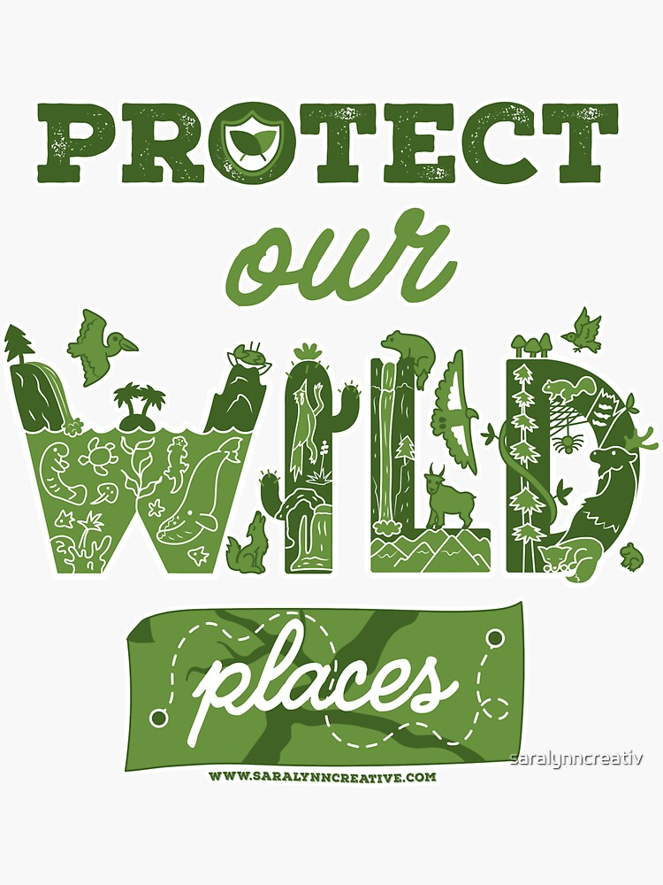 Protect Our Wild Places by saralynncreativ