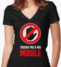 Touche pas à ma moule ! Women's Fitted V-Neck T-Shirt