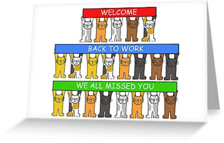 Welcome back to work we all missed you cats greeting cards by welcome back to work we all missed you cats by katetaylor m4hsunfo