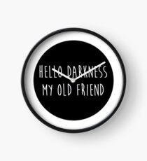 Hallo Dunkelheit mein alter Freund Uhr