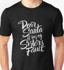Dear Santa It Was My Sisters Fault - Funny Kids Christmas  Unisex T-Shirt