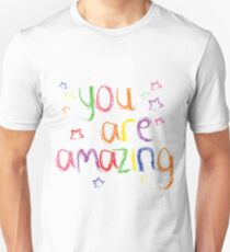 You are Amazing Unisex T-Shirt