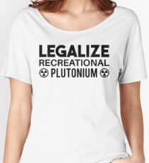 LEGALIZE RECREATIONAL PLUTONIUM BLACK  Women's Relaxed Fit T-Shirt