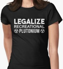 LEGALIZE RECREATIONAL PLUTONIUM WHITE Women's Fitted T-Shirt