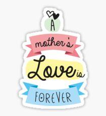 El amor de una madre es para siempre Sticker