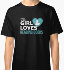 This Girl Loves Reading Books Classic T-Shirt