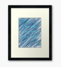 Open Your Mind Before Your Mouth Sea Foam Cloud Design Framed Print