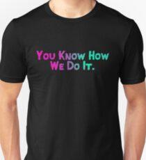 Nuthin' Goin' On... Unisex T-Shirt
