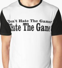 Don't Hate the Gamer Hate the Game Graphic T-Shirt