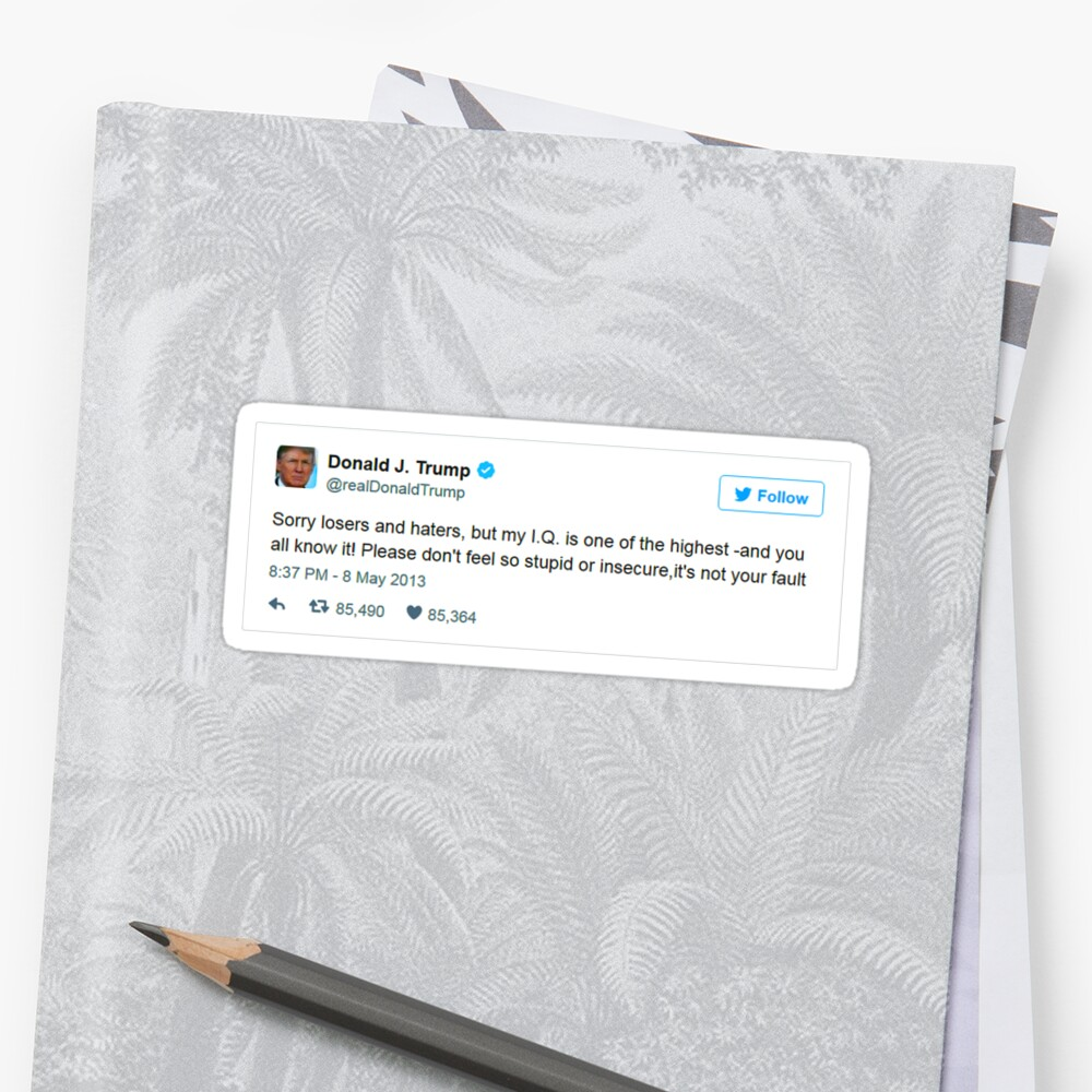 Trump Is Smarter Tweet by StickersOfTrump