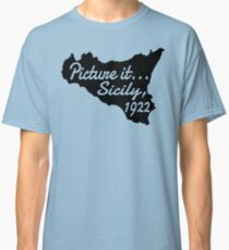 Picture It...Sicily, 1922 Classic T-Shirt