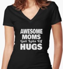 Awesome Mom's Get Lots Of Hugs Mother's Day T-Shirt Women's Fitted V-Neck T-Shirt