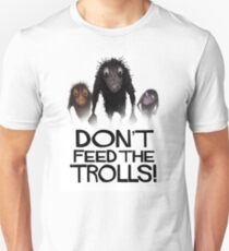 Don't Feed The Trolls! T-Shirt
