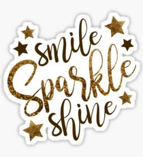 Smile, Sparkle, Shine. Sticker