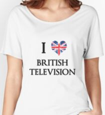 I Love British Television Women's Relaxed Fit T-Shirt