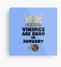 Vikings are born in January R6a7p Metal Print