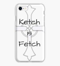 """""""Ketch is Fetch"""" Phone Case iPhone Case/Skin"""