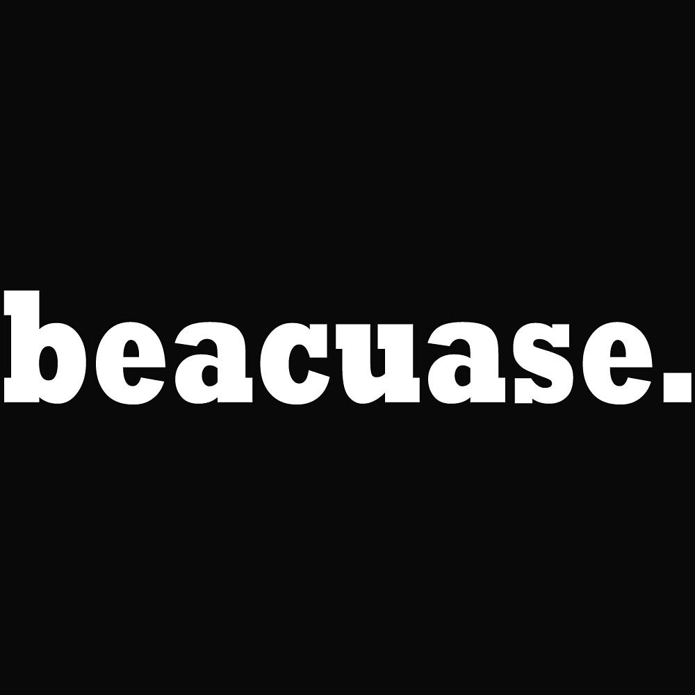 beacuase by Sym  Bat