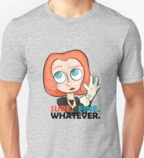 Sure. Fine. Whatever. Scully. T-Shirt