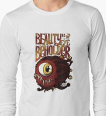 Beauty is in the Eye of the Beholder Long Sleeve T-Shirt