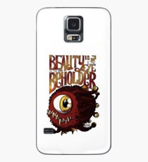 Beauty is in the Eye of the Beholder Case/Skin for Samsung Galaxy