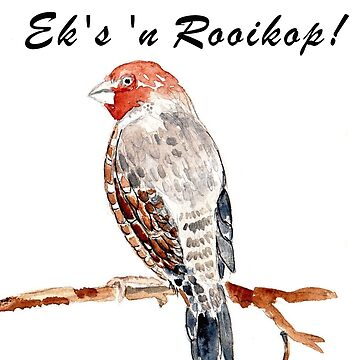 Pasop! Ek's 'n Rooikop! by MareeClarkson