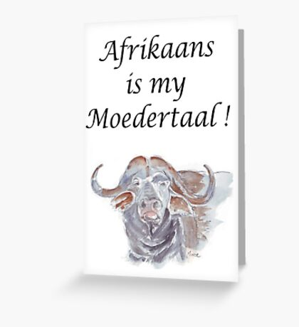 Afrikaans is my Moedertaal Greeting Card