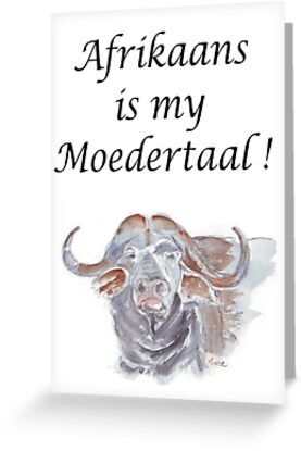 Afrikaans is my moedertaal greeting cards by maree clarkson redbubble afrikaans is my moedertaal by maree clarkson m4hsunfo Images