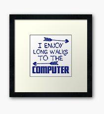 I enjoy long walks to the COMPUTER Framed Print
