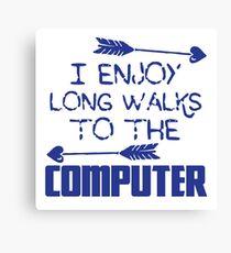 I enjoy long walks to the COMPUTER Canvas Print