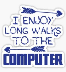 I enjoy long walks to the COMPUTER Sticker