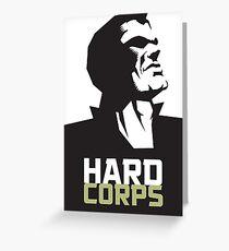 HARD CORPS Greeting Card