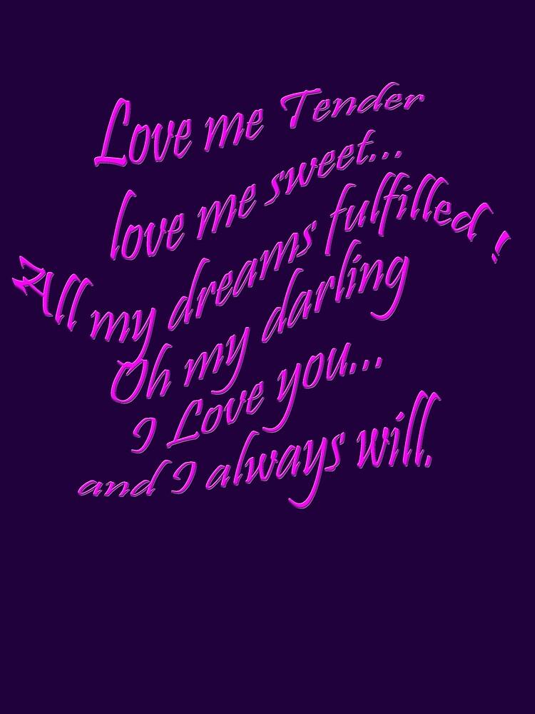 Love me tender... by TeaseTees