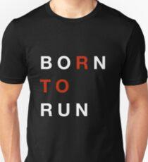 Born To Run Unisex T-Shirt