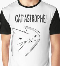 What a Cat 'astrophe! Graphic T-Shirt