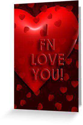 I fn love you greeting cards by tinagraphics redbubble i fn love you by tinagraphics m4hsunfo