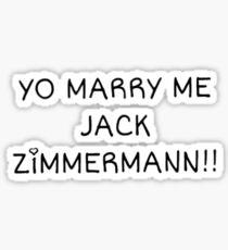 YO MARRY ME JACK ZiMMERMANN!! Sticker