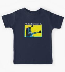 We Can Exterminate It! Kids Tee