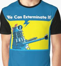 We Can Exterminate It! Graphic T-Shirt