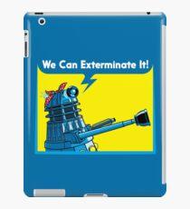 We Can Exterminate It! iPad Case/Skin