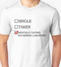 mentally dating katherine langford Unisex T-Shirt
